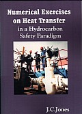 Numerical Exercises on Heat Transfer in a Hydrocarbon Safety Paradigm