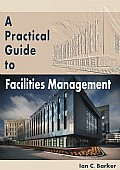 A Practical Guide to Facilities Management Cover