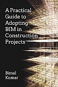 A Practical Guide to Adopting BIM in Construction Projects Cover