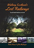 Walking Scotland's Lost Railways